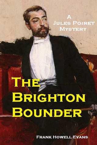 The Brighton Bounder (Jules Poiret, #6) Frank Howell Evans