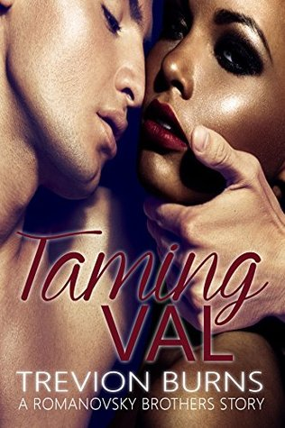 Taming Val (The Romanovsky Brothers, #1) by Trevion Burns