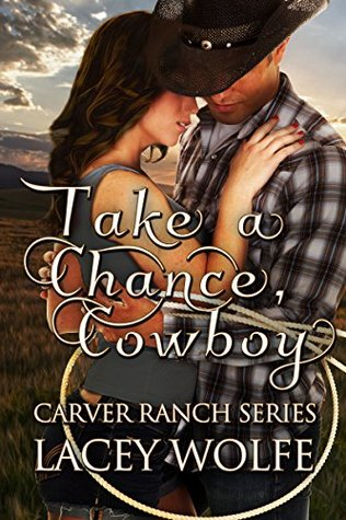 REVIEW – Take A Chance, Cowboy by Lacey Wolfe