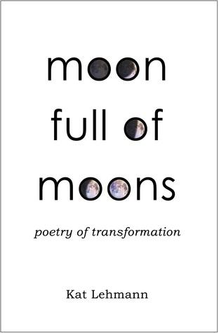 Moon Full of Moons by Kat Lehmann
