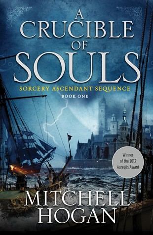 A Crucible of Souls by Mitchell Hogan