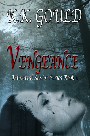 Vengeance (Immortal Savior Series #1)