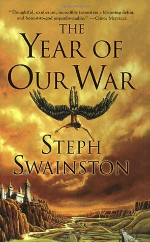 The Year of Our War (Fourlands #1)  by Steph Swainston />