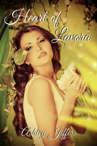 Heart of Lavora by Ashley Jeffers