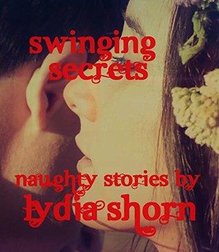 Swinging Secrets: Naughty Stories Lydia Shorn