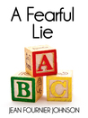 A Fearful Lie