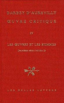 Oeuvre Critique IV: Les Oeuvres Et Les Hommes, Deuxieme Serie (2)  by  Pierre Glaudes