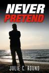 Never Pretend
