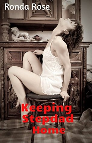 Keeping Stepdad Home  by  Ronda Rose