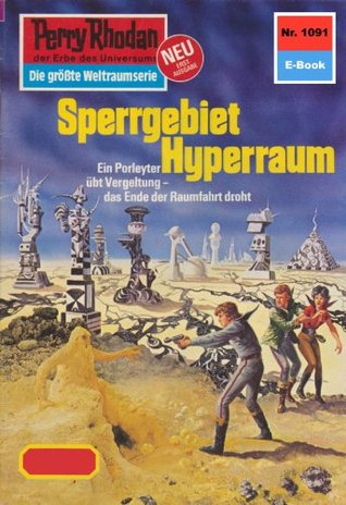 Perry Rhodan 1091: Sperrgebiet Hyperraum (Heftroman): Perry Rhodan-Zyklus Die kosmische Hanse  by  H.G. Ewers
