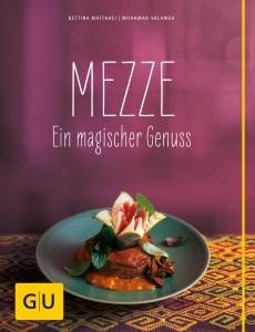 Mezze Ein magischer Genuss Bettina Matthaei