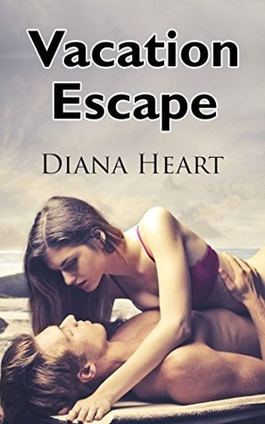 Vacation Escape  by  Diana Heart