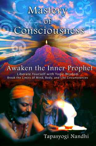 Mastery of Consciousness by Nandhi Tapasyogi
