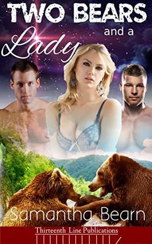 Two Bears and a Lady (Erotic Werebear Shifter Menage Book 1)  by  Samantha Bearn