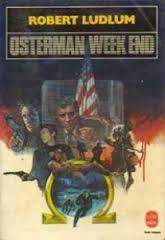 Osterman Week end  by  Robert Ludlum