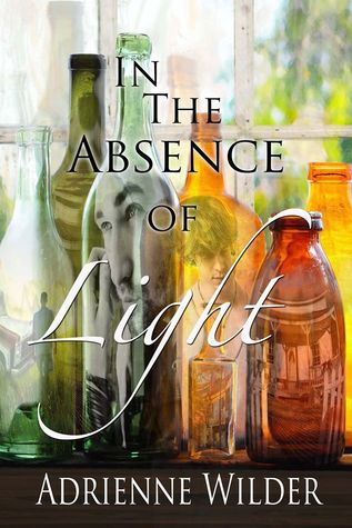 Book Review: In the Absence of Light by Adrienne Wilder