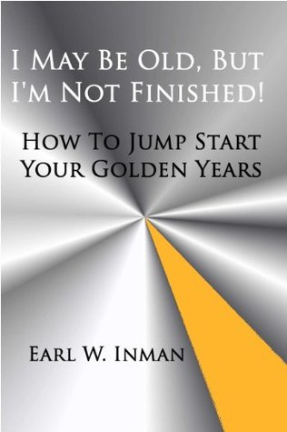I May Be Old, But Im Not Finished!  by  Earl Inman