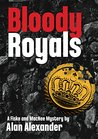 Bloody Royals (Fiske and MacNee Mysteries Book 1)
