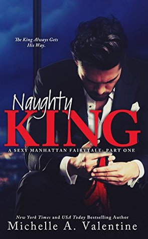Naughty King (A Sexy Manhattan Fairytale, #1)