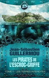 Les Terres Interdites (Les Pirates de L'Escroc-Griffe, #1)