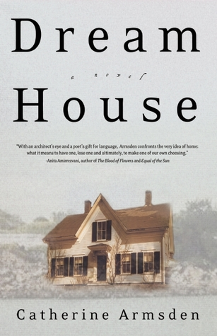 Dream House: A Novel Catherine Armsden