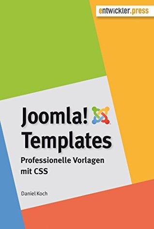 Joomla!-Templates. Professionelle Vorlagen mit CSS  by  Daniel Koch