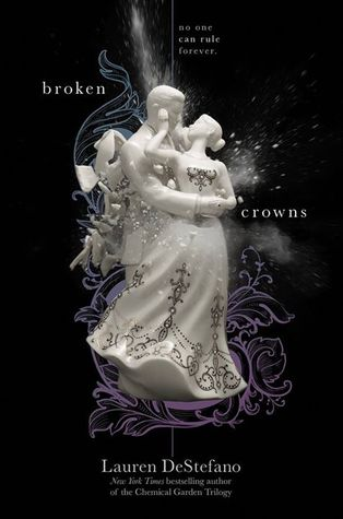 Broken Crowns (The Internment Chronicles 3) by Lauren DeStefano