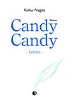 Candy Candy: lettere (Candy Candy Final Story, #2)