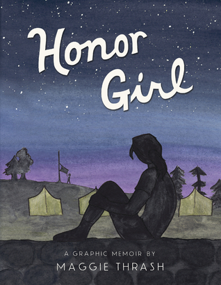 Honor Girl: A Graphic Memoir by Maggie Thrash