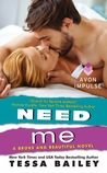 Need Me (Broke and Beautiful, #2)