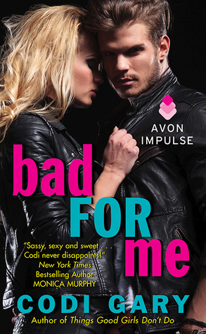{Review} Bad for Me by Codi Gary (with Excerpt and Giveaway)