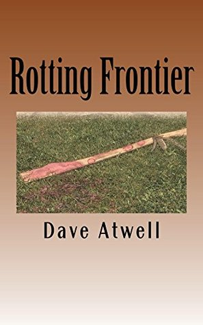 Rotting Frontier Dave Atwell