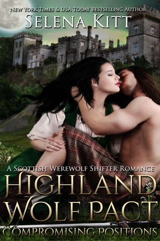 Highland Wolf Pact Compromising Positions by Selena Kitt
