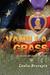 Vanilla Grass A novel of redemption by Leslie Bratspis