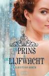 De prins & De lijfwacht by Kiera Cass