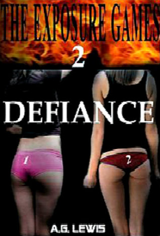 Defiance  (The Exposure Games, #2) A.G. Lewis