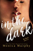 In the Dark (The Rules, #2) by Monica Murphy