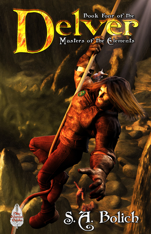 Delver (Book 4 Masters of the Elements)  by  S. A. Bolich