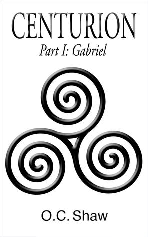 Centurion, Part I: Gabriel