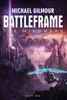 Battleframe: The Mindwars, Book 1