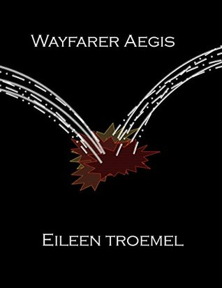 Wayfarer Aegis Eileen Troemel