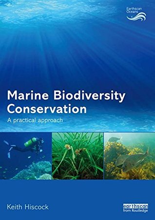 Marine Biodiversity Conservation: A Practical Approach  by  Keith Hiscock