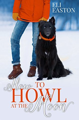 How to Howl at the Moon (Howl At The Moon, #1)