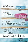 3 Sleuths, 2 Dogs, 1 Murder  (The Sleuth Sisters Mysteries #2)