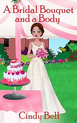 A Bridal Bouquet and a Body (A Heavenly Highland Inn Cozy Mystery Book 8)  by  Cindy Bell