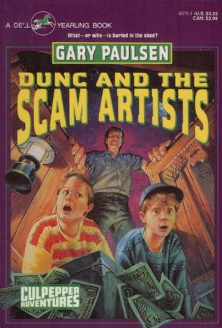 DUNC AND THE SCAM ARTISTS Gary Paulsen