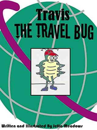 Travis the Travel Bug  by  Jetta Meadows