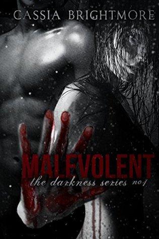 Malevolent (Darkness, #1) by Cassia Brightmore