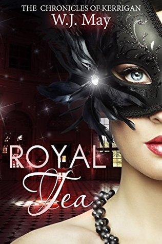Royal Tea (The Chronicles of Kerrigan #4)  - W. J. May