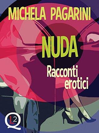 Nuda (QL2)  by  Michela Pagarini